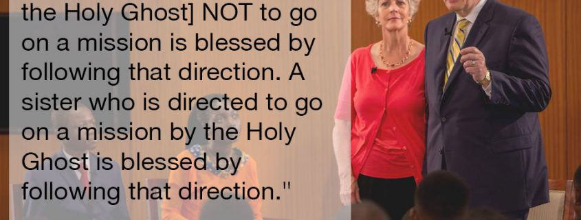 Women who follow the prompting NOT to serve a mission will be blessed